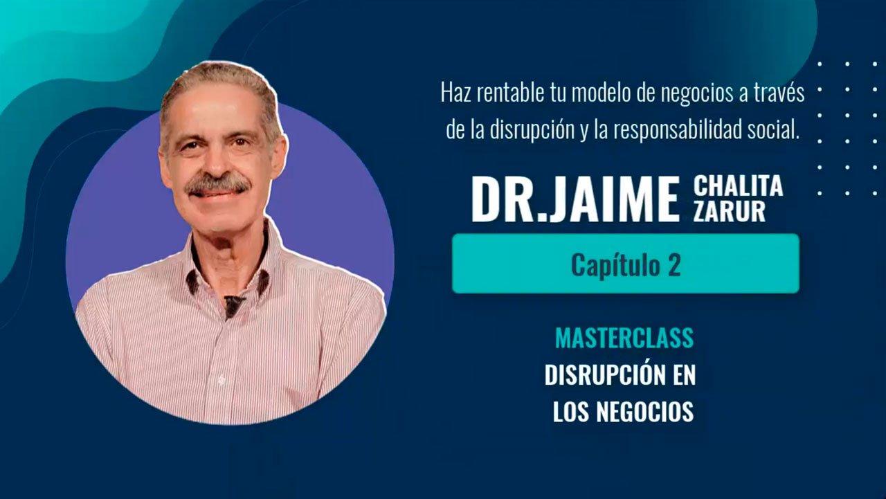 Disrupción en los negocios Dr. Jaime Chalita